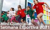 Mini Olimpiada. 29 Setmana esportiva 2011
