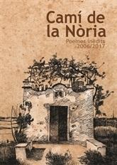 Camí de la Nòria. Poemes inèdits 2006-2017